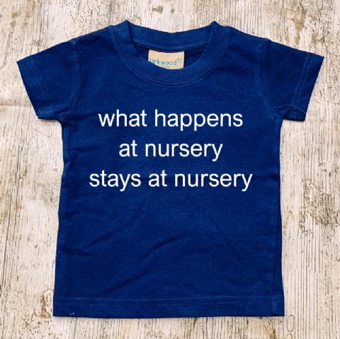 WHAT HAPPENS AT NURSERY STAYS AT NURSERY T-SHIRT